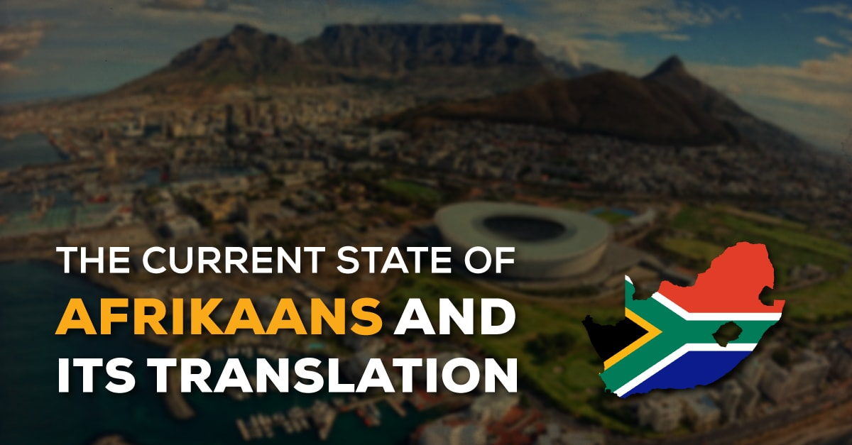 Current State of Afrikaans and its Translation