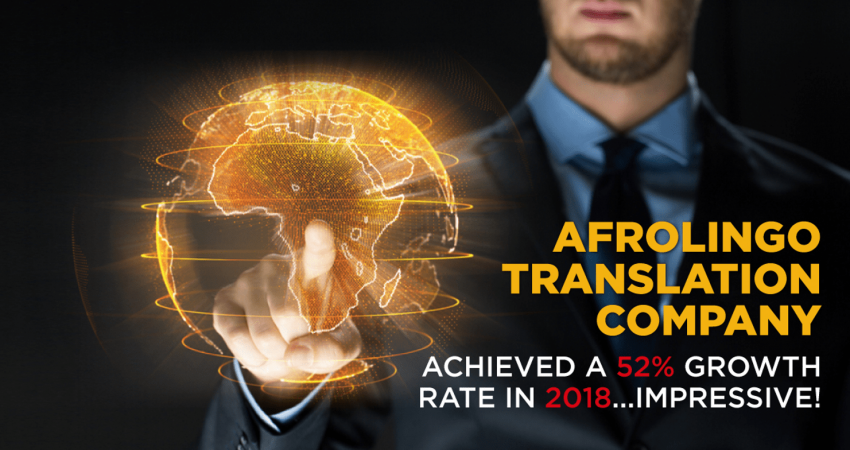 AfroLingo Translation Company achieved a 52% growth rate in 2018...Impressive!