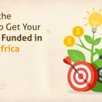 Follow the Guide to Get Your Startup Funded in South Africa