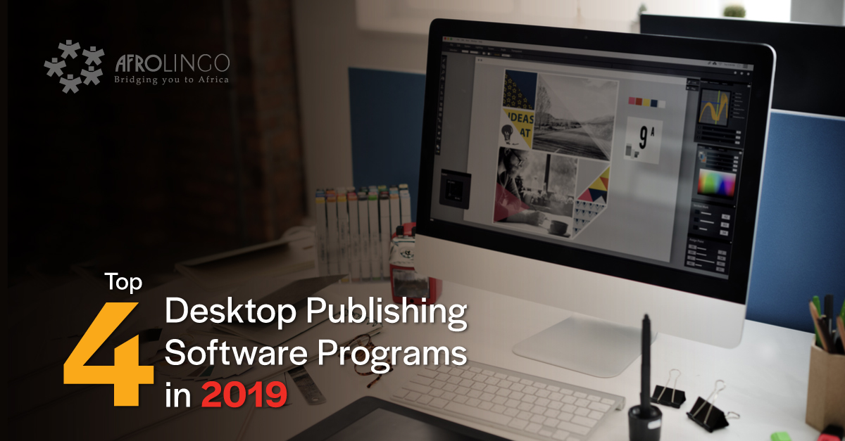 Top 4 Desktop Publishing Software Programs in 2019 - AfroLingo